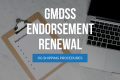 Latest Procedure for GMDSS Endorsement Renewal – 2021 Updated!